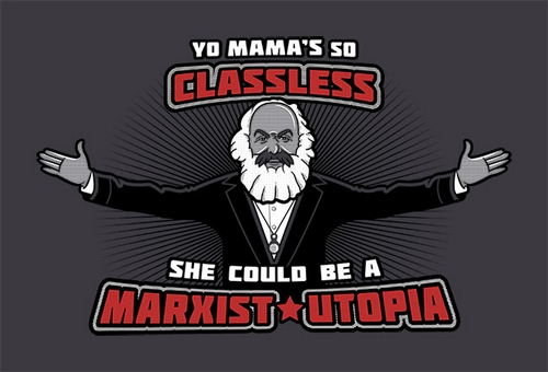 yo_mamas_so_classless_she_could_be_a_marxist_utopia