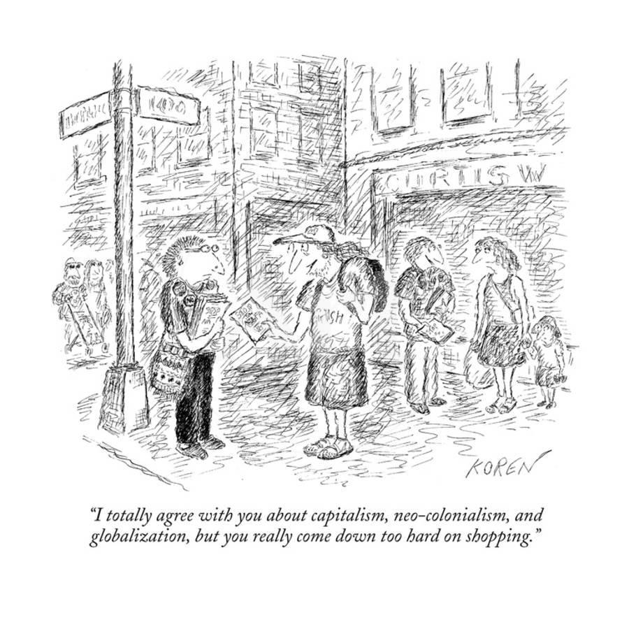 i-totally-agree-with-you-about-capitalism-neo-colonialism-and-globaliza-new-yorker-cartoon_u-l-pgqfl20